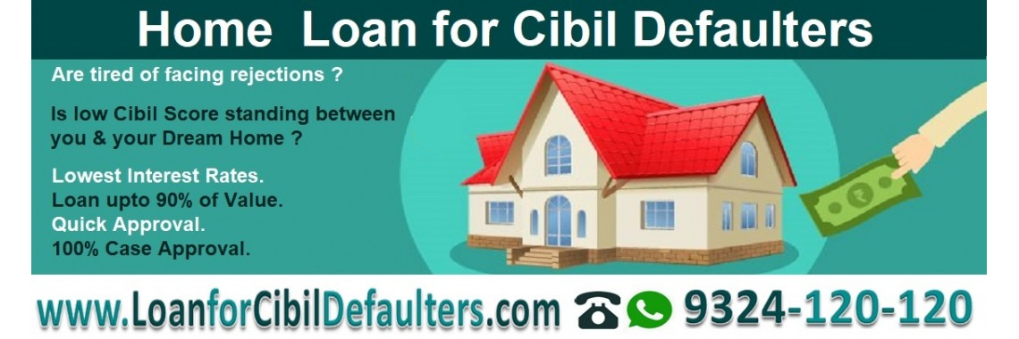 home loan for cibil defaulters mumbai