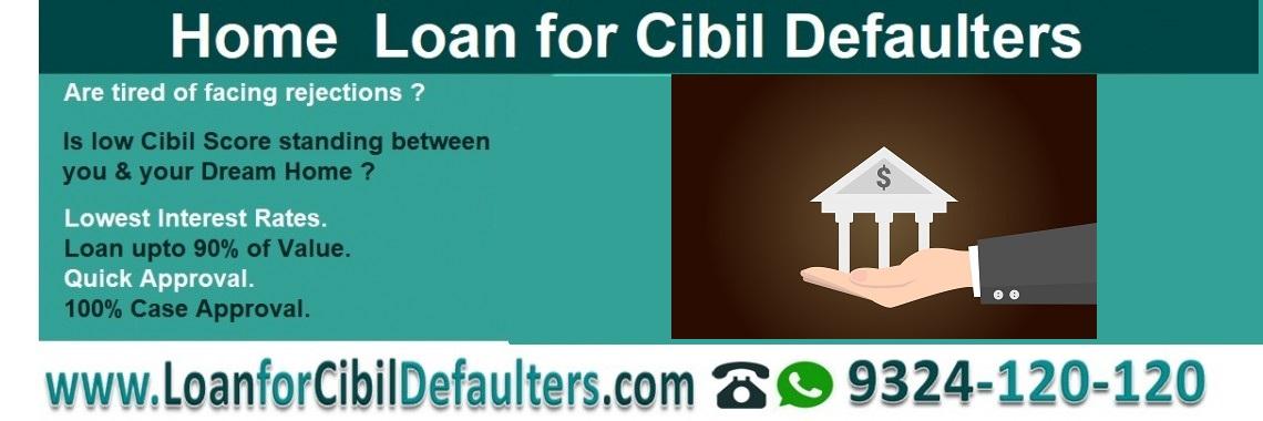 Home loan for cibil defaulters in mumbai