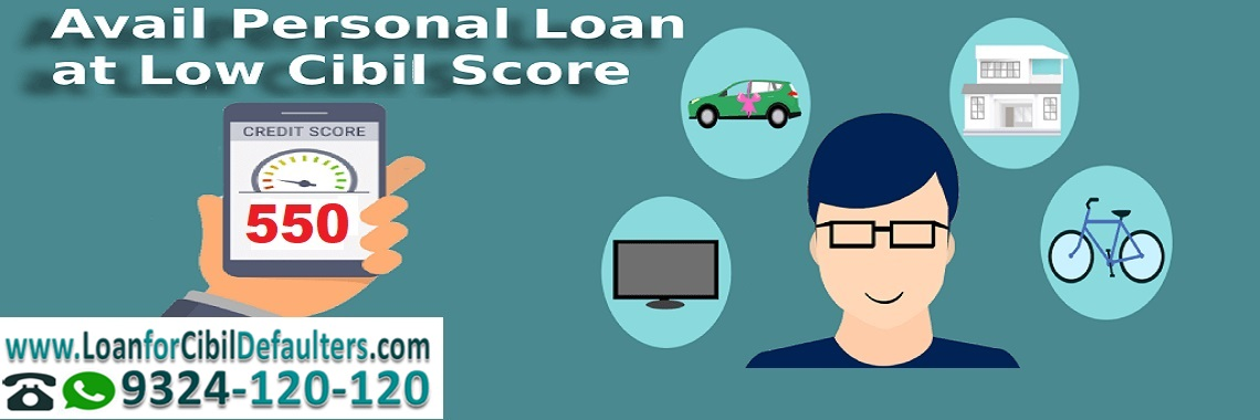Personal Loan Credit Score 550 >> Loan For Cibil Defaulters Home Loan Personal Loan For